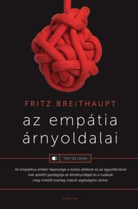 Fritz Breithaupt: Az empátia árnyoldalai -  (Könyv)