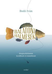 Bodó Iván: Balatoni halmesék -  (Könyv)