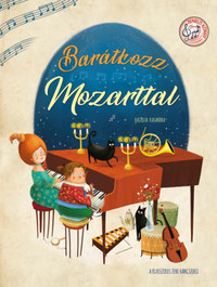 Barátkozz Mozarttal -  (Könyv)