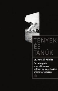 Dr. Nyiszli Miklós: Dr. Mengele boncolóorvosa voltam az auschwitzi krematóriumban -  (Könyv)