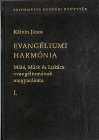 Kálvin János: Evangéliumi harmónia I-III. - Máté, Márk és Lukács evangéliumának magyarázata -  (Könyv)