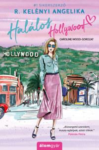 R. Kelényi Angelika: Halálos Hollywood - ajándék novellával -  (Könyv)