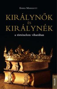 Emma Marriott: Királynők és királynék a történelem viharában -  (Könyv)