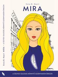 Enna B. Heart: Mira - A súlyos igazság könnyű szárnyakon érkezik -  (Könyv)