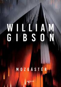 William Gibson: Mozgástér -  (Könyv)