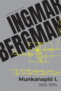 Ingmar Bergman: Munkanapló I. - 1955-1974 -  (Könyv)