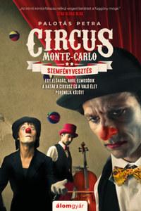 Palotás Petra: Szemfényvesztés - Circus Monte-Carlo 2. -  (Könyv)
