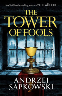 Andrzej Sapkowski: The Tower of Fools -  (Könyv)
