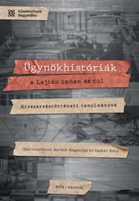 Ügynökhistóriák a Lajtán innen és túl - Hírszerzéstörténeti tanulmányok -  (Könyv)