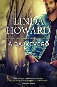Linda Howard: A bajkeverő -  (Könyv)