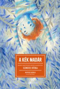 Gimesi Dóra, Maurice Maeterlinck: A kék madár -  (Könyv)