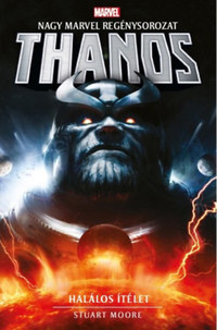 Stuart Moore: Marvel: Thanos - Halálos ítélet -  (Könyv)
