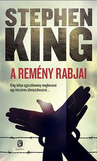 Stephen King: A remény rabjai - Kisregények -  (Könyv)