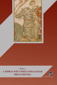 Porcius Festus: A római nép viselt dolgainak breviáriuma -  (Könyv)