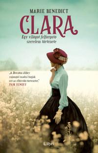 Marie Benedict: Clara - Egy világot felforgató szerelem története -  (Könyv)