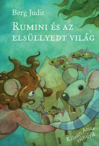 Berg Judit: Rumini és az elsüllyedt világ -  (Könyv)