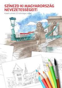 Színezd ki Magyarország nevezetességeit! - Kreatív színező 20 különleges rajzzal -  (Könyv)