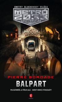 Pierre Bordage: Balpart - Metró 2033 Univerzum -  (Könyv)