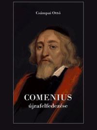 Csámpai Ottó: Comenius újrafelfedezése -  (Könyv)