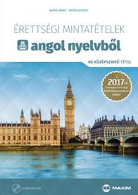 Dr. Batár Levente, Batár Anikó: Érettségi mintatételek angol nyelvből (80 középszintű tétel) - CD-melléklettel - A 2017-től érvényes érettségi követelményrendszer alapján -  (Könyv)