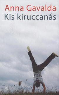 Anna Gavalda: Kis kiruccanás -  (Könyv)