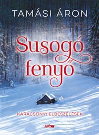 Tamási Áron: Susogó fenyő - Karácsonyi elbeszélések -  (Könyv)