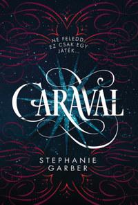 Stephanie Garber: Caraval -  (Könyv)