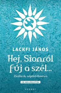 Lackfi János: Hej, Sionról fúj a szél... - Zsoltárok népdalritmusra - CD melléklettel -  (Könyv)