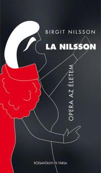 Birgit Nilsson: La Nilsson - Opera az életem -  (Könyv)