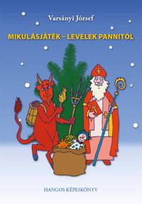 Varsányi József: Mikulásjáték - Levelek Pannitól - CD melléklettel -  (Könyv)