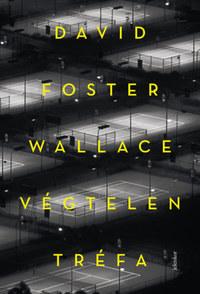 David Foster Wallace: Végtelen tréfa -  (Könyv)