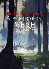 Brian McClellan: A Birodalom vére - A vér és lőpor istenei 3. -  (Könyv)