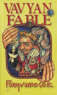 Vavyan Fable: Ponyvamesék - puha kötés -  (Könyv)