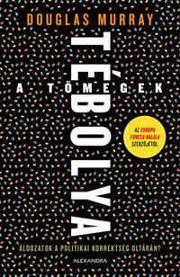 Douglas Murray: A tömegek tébolya -  (Könyv)