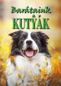 Bernáth István: Barátaink a kutyák -  (Könyv)