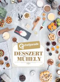 Chefparade - Desszertműhely -  (Könyv)