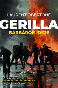 Laurent Obertone: Gerilla - Barbárok ideje -  (Könyv)