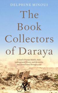Delphine Minoui: The Book Collectors of Daraya -  (Könyv)