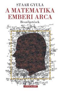 Staar Gyula: A matematika emberi arca -  (Könyv)