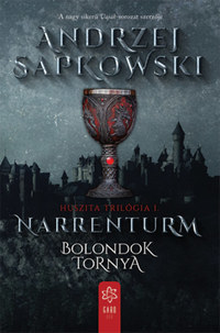 Andrzej Sapkowski: Narrenturm - Bolondok Tornya - Huszita trilógia I. -  (Könyv)