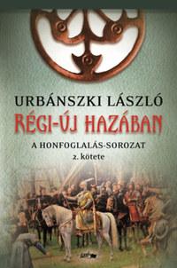 Urbánszki László: Régi-új hazában - A Honfoglalás-sorozat 2. kötete -  (Könyv)