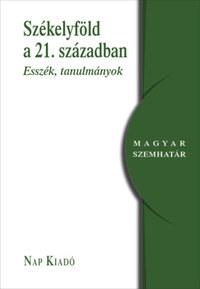 Székelyföld a 21. században - Esszék, tanulmányok -  (Könyv)