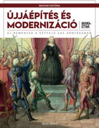 Barta János: Újjáépítés és modernizáció (1699-1795) - Új remények a kétfejű sas árnyékában -  (Könyv)