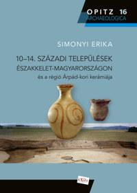 Simonyi Erika: 10-14. századi települések Magyarországon és a régió Árpád-kori kerámiája -  (Könyv)