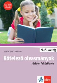 Szabó M. Ágnes, Zoltán Kata: Kötelező olvasmányok röviden felsősöknek - 5-8. osztály - NAT 2020 alapján -  (Könyv)