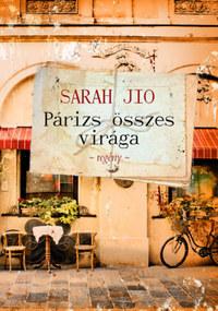 Sarah Jio: Párizs összes virága -  (Könyv)