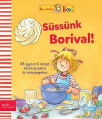 Süssünk Borival! - 65 egyszerű recept hétköznapokra és ünnepnapokra -  (Könyv)