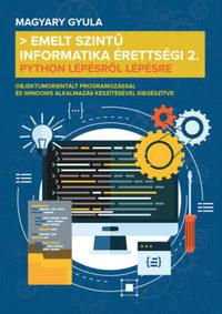Magyary Gyula: Emelt szintű informatika érettségi 2. - Python lépésről lépésre -  (Könyv)