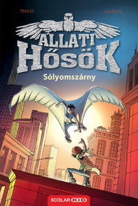 Thilo, Jan Birck: Sólyomszárny - Állati Hősök 1. -  (Könyv)