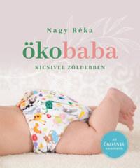 Nagy Réka: Ökobaba - Kicsivel zöldebben -  (Könyv)
